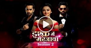 Ishq Mein Marjawan 2 Colors Tv Serial